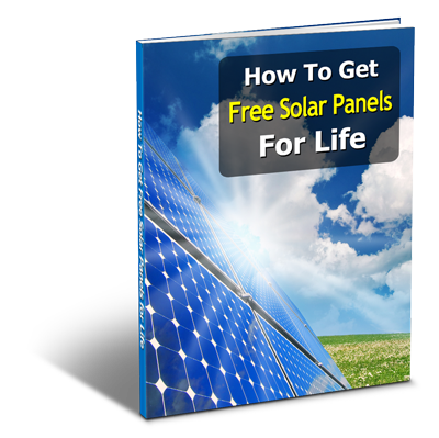 How to Get Free Solar Panels for Life